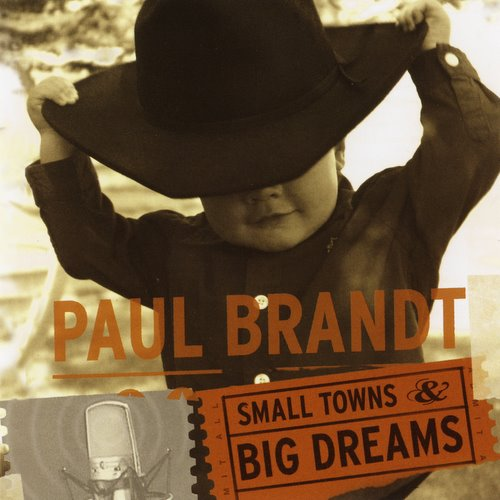paul-brandt-small-towns-and-big-dreams-2002
