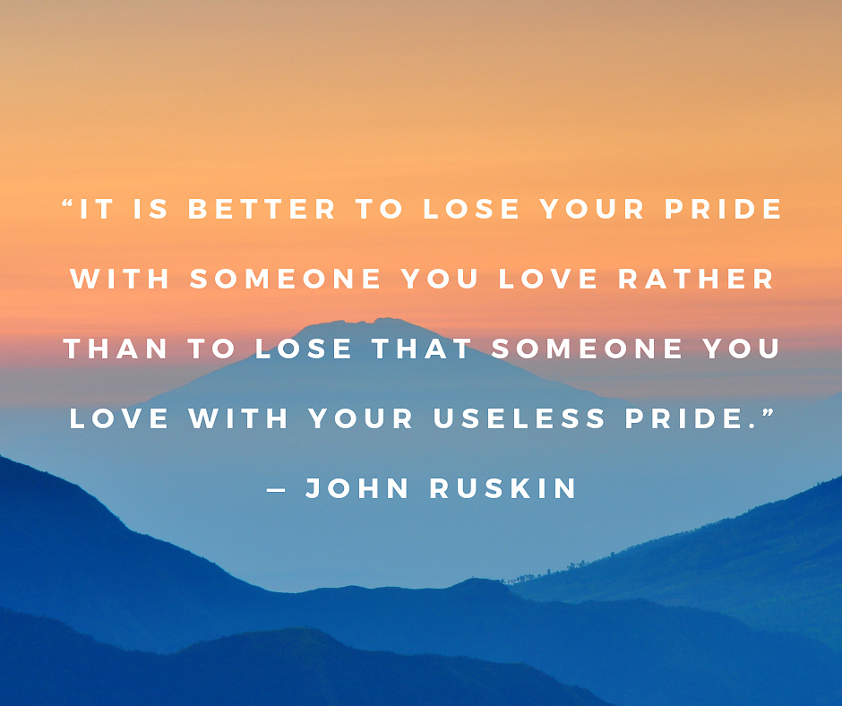 John Ruskin quote on love and pride.